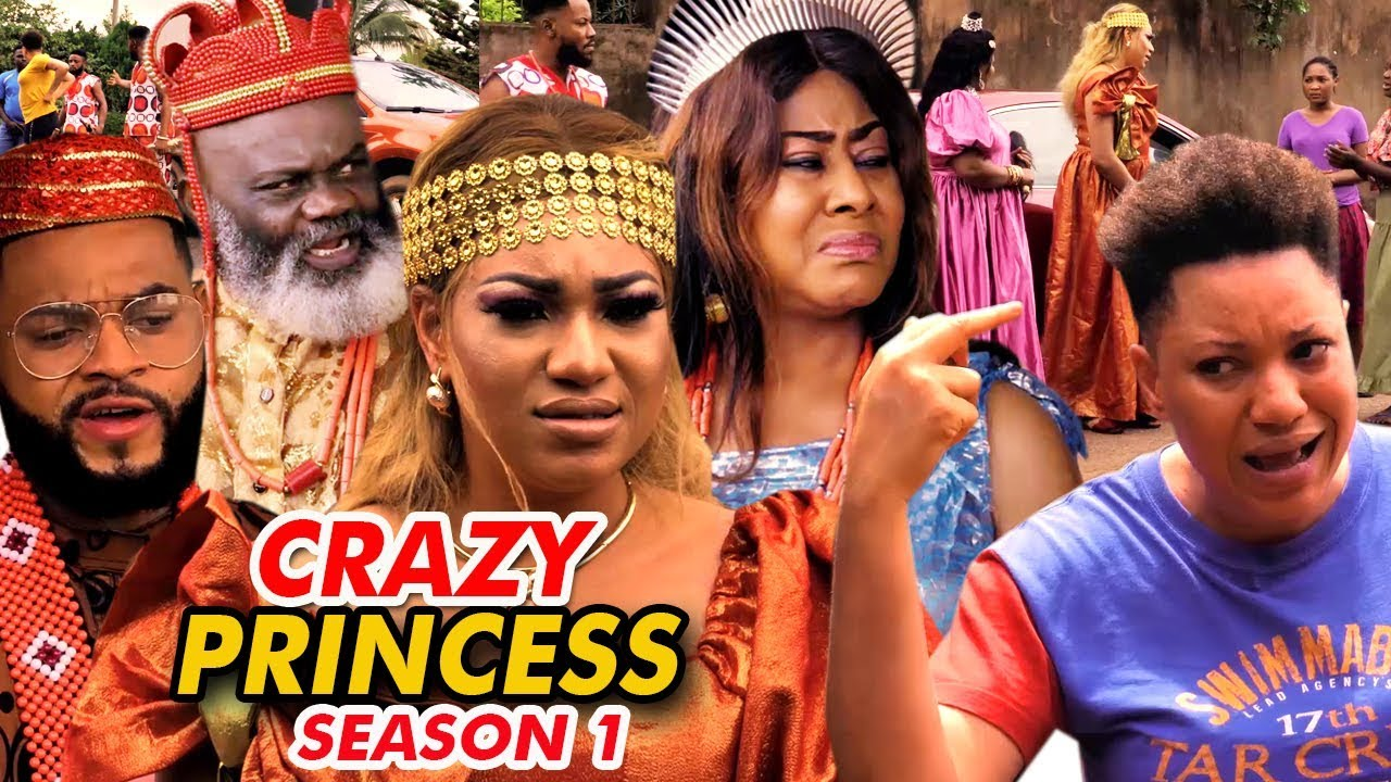 crazy princess season 1 nollywoo