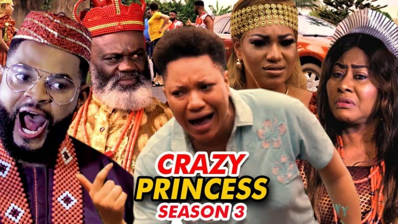 crazy princess season 3 nollywoo