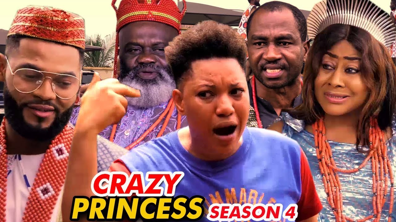 CRAZY PRINCESS SEASON 4 – Nollywood Movie 2019