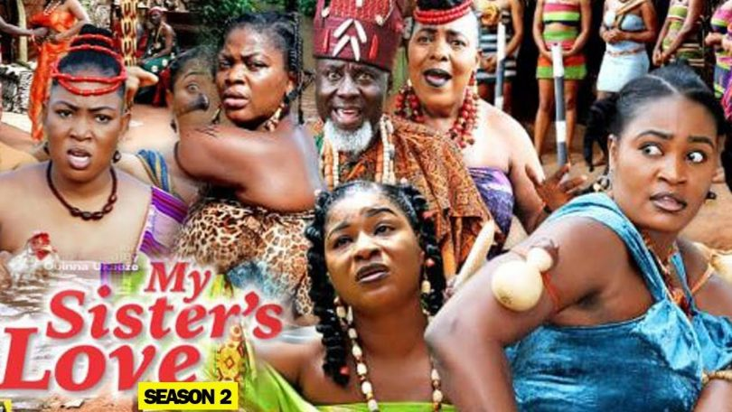 my sisters love season 2 nollywo