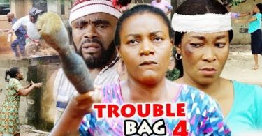 trouble bag season 4 nollywood m
