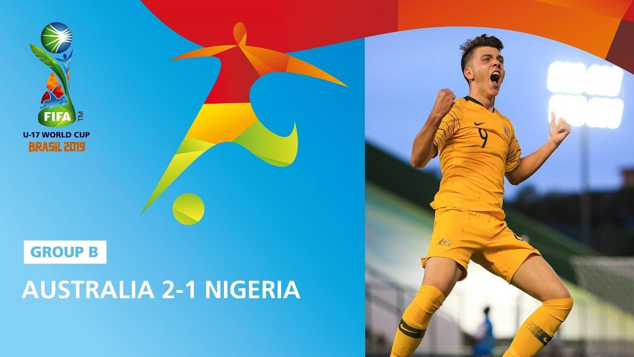 Australia Vs Nigeria 2-1 Highlights – FIFA U17 World Cup 2019