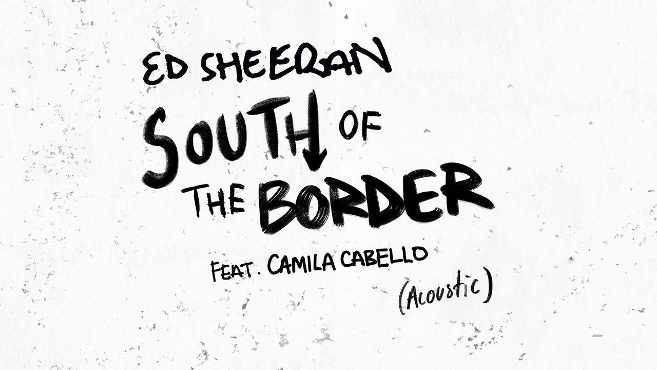 ed sheeran south of the border f
