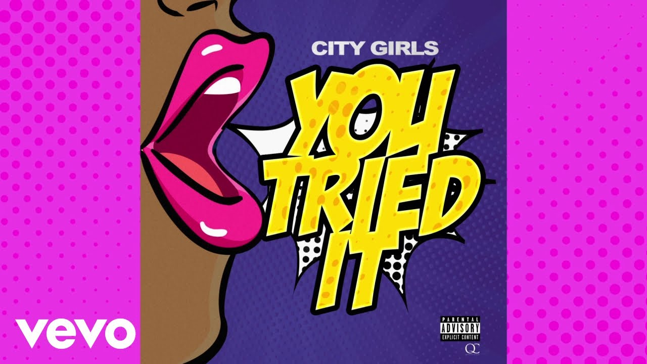City Girls - You Tried It [Lyrics Video]