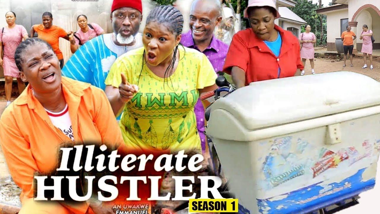 ILLITERATE HUSTLER SEASON 1 – Nollywood Movie 2019