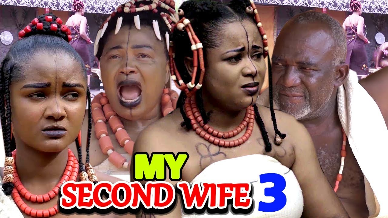 MY SECOND WIFE SEASON 3 – Nollywood Movie 2019