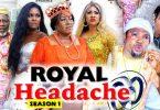 royal headache season 1 nollywoo