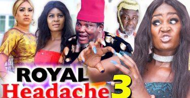 royal headache season 3 nollywoo