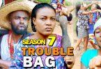 trouble bag season 7 nollywood m