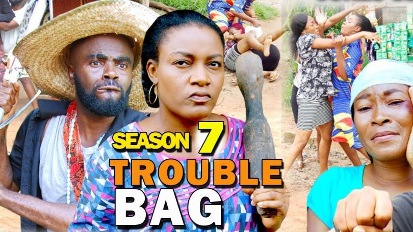 trouble bag season 7 nollywood m