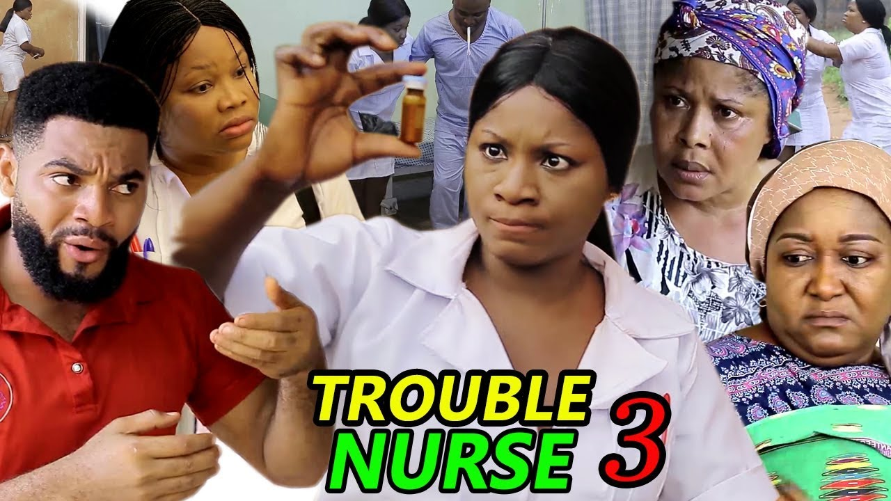 trouble nurse season 3 nollywood