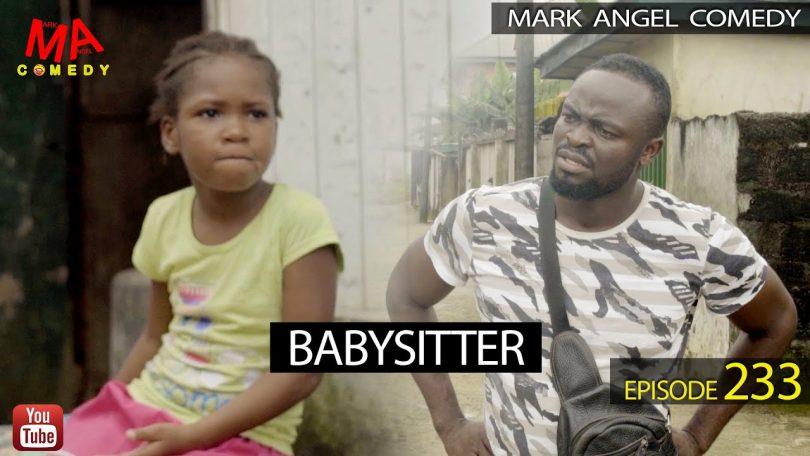 Babysitter - Mark Angel Comedy [Episode 233]