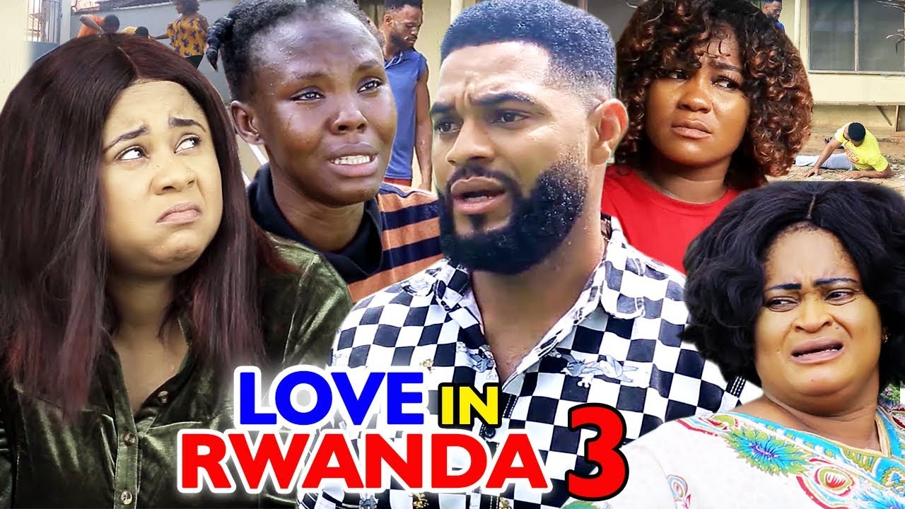 love in rwanda season 3 nollywoo