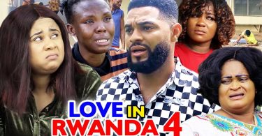 love in rwanda season 4 nollywoo