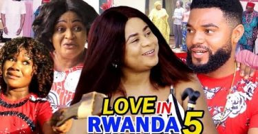 love in rwanda season 5 nollywoo