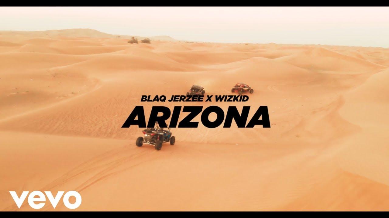 Blaq Jerzee X WizKid – Arizona (Official Video)