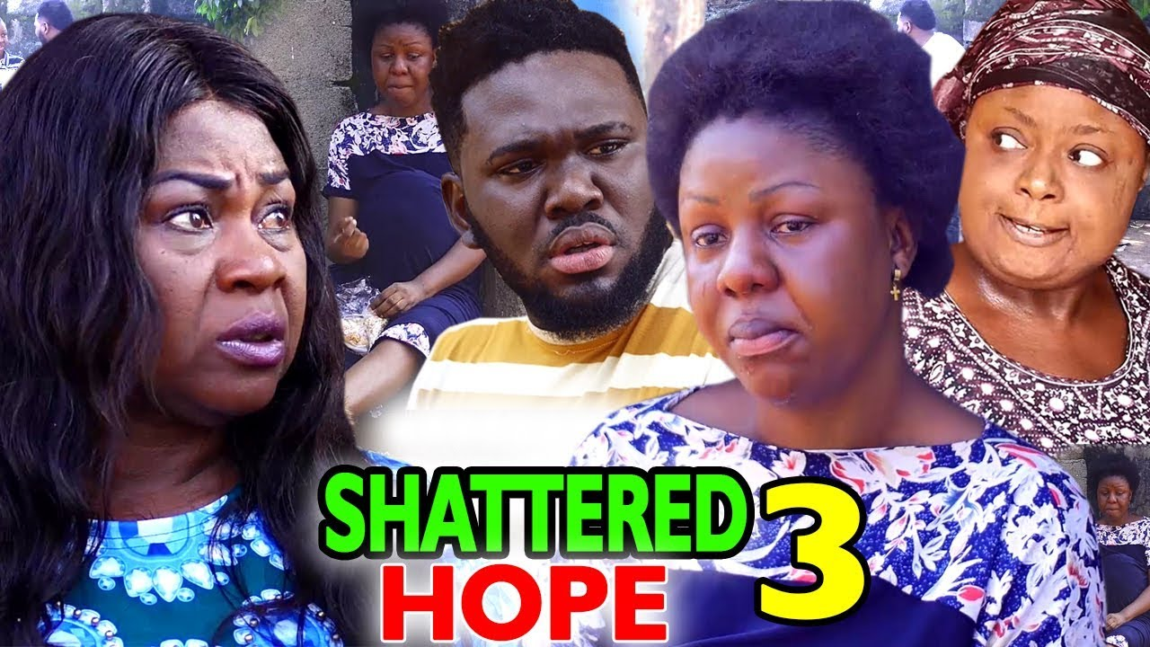 shattered hope season 3 nollywoo