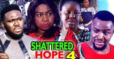 shattered hope season 4 nollywoo