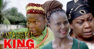 unfaithful king 1 nollywood movi