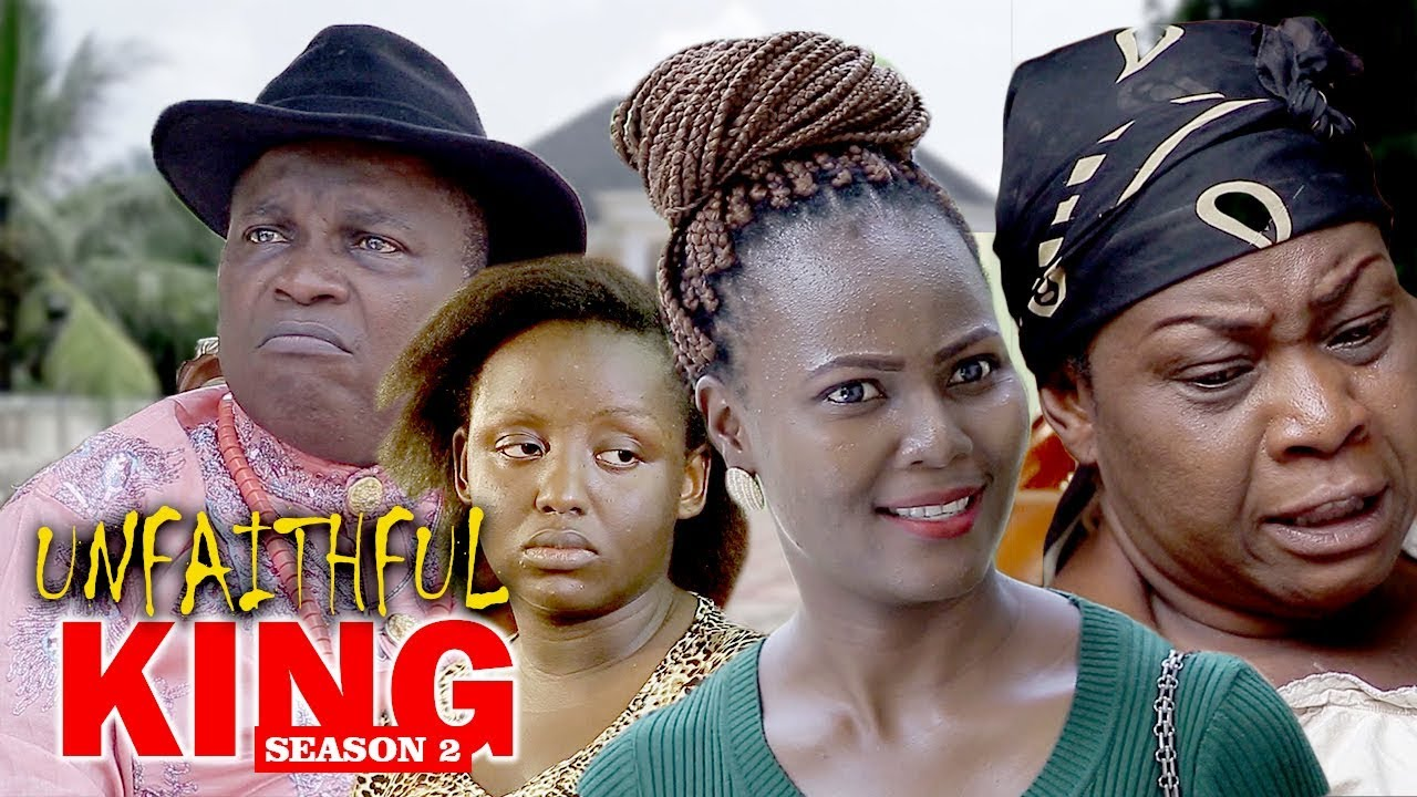 unfaithful king 2 nollywood movi