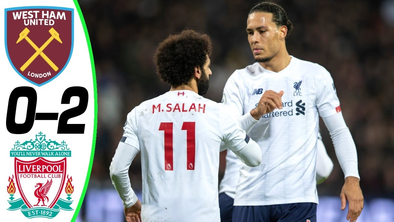 West Ham Vs Liverpool 0-2 Goals and Full Highlights – 2020
