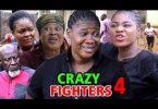 crazy fighters season 4 nollywoo