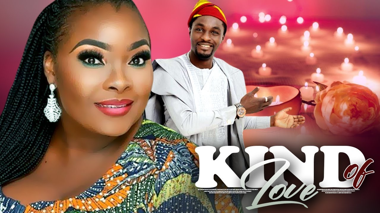kind of love yoruba movie 2020 m