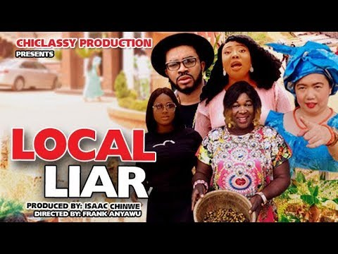 LOCAL LIAR SEASON 2 – Nollywood Movie 2020