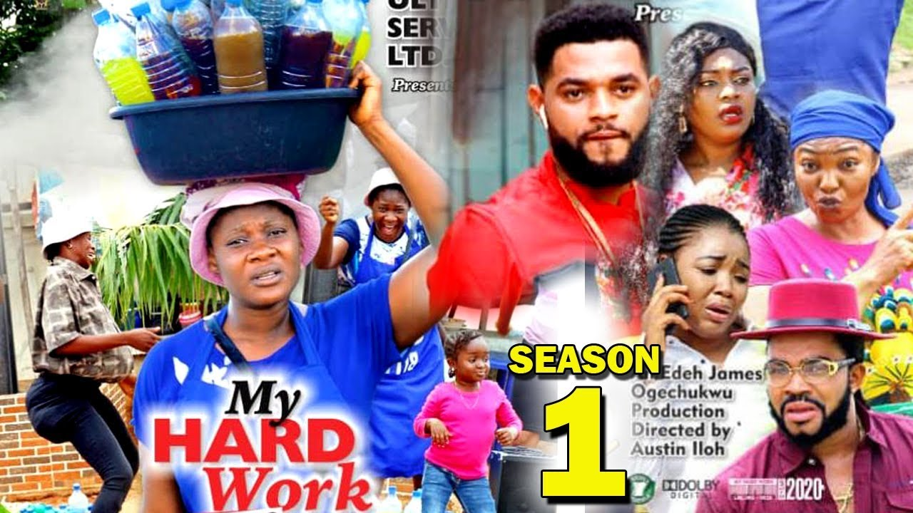my hard work season 1 nollywood