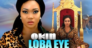 okin loba eye yoruba movie 2020
