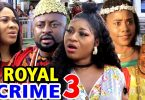 royal crime season 3 nollywood m