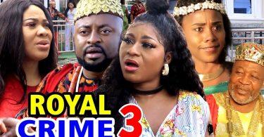 royal crime season 3 nollywood m