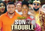 son of trouble season 2 nollywoo
