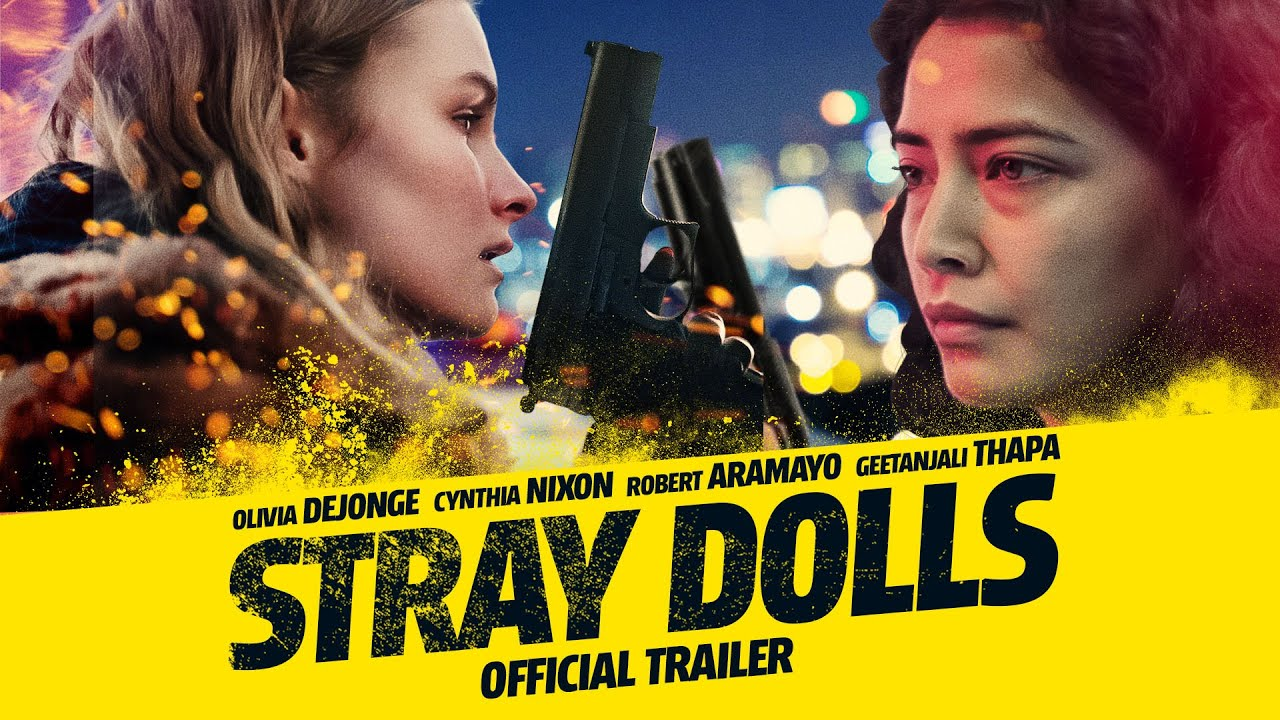 Stray Dolls Trailer – Starring Geetanjali Thapa
