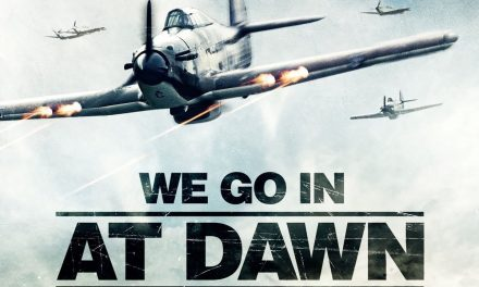 We Go In At Dawn Movie (2020)