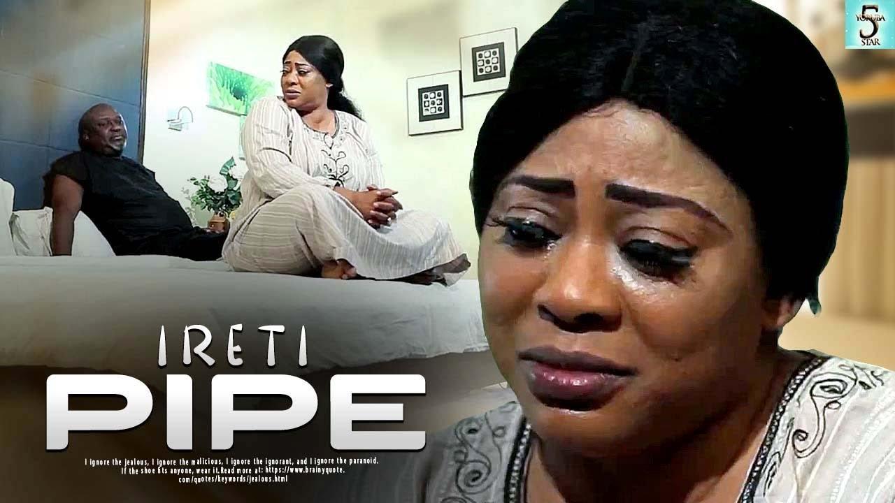 ireti pipe yoruba movie 2020 mp4