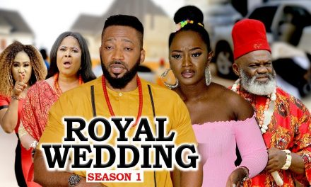 Royal Wedding SEASON 1 – Nollywood Movie (2020)