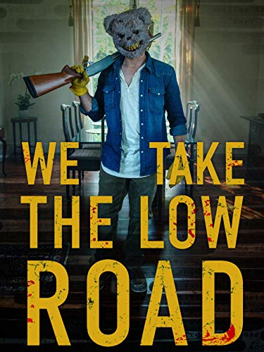 We Take the Low Road Movie