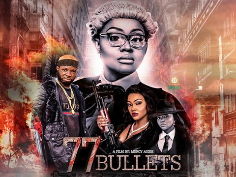 77 Bullets Nollywood Movie