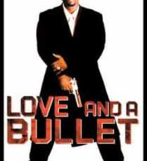 Love and a Bullet 2002