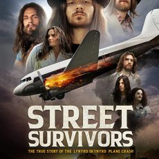 Street Survivors The True Story of the Lynyrd Skynyrd Plane Crash 2020