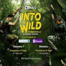 Into the Wild with With Bear Grylls And Akshay Kumar 2020