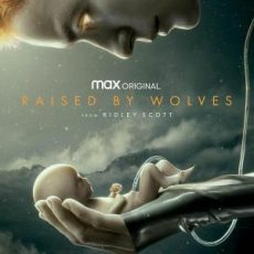 Raised by Wolves season 1